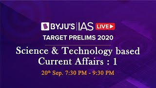 Free Crash Course: Target Prelims 2020 | Science & Tech based Current Affairs: 1