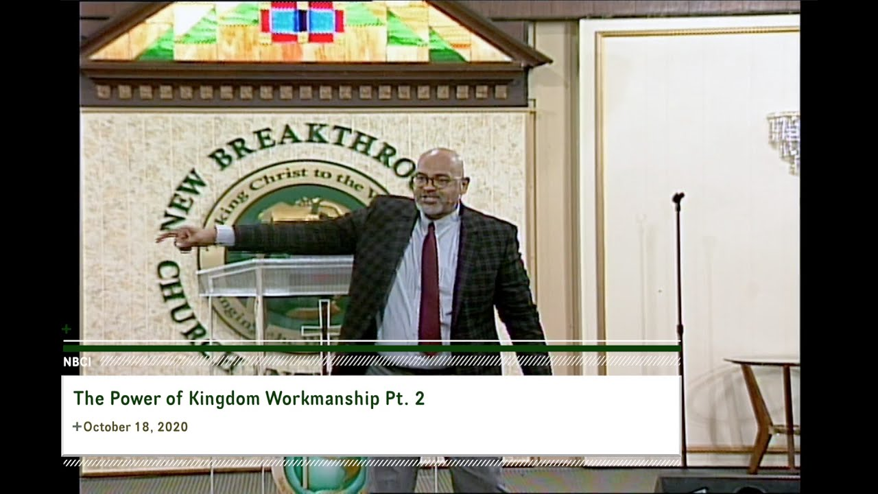 The Power of Kingdom Workmanship Pt. 2