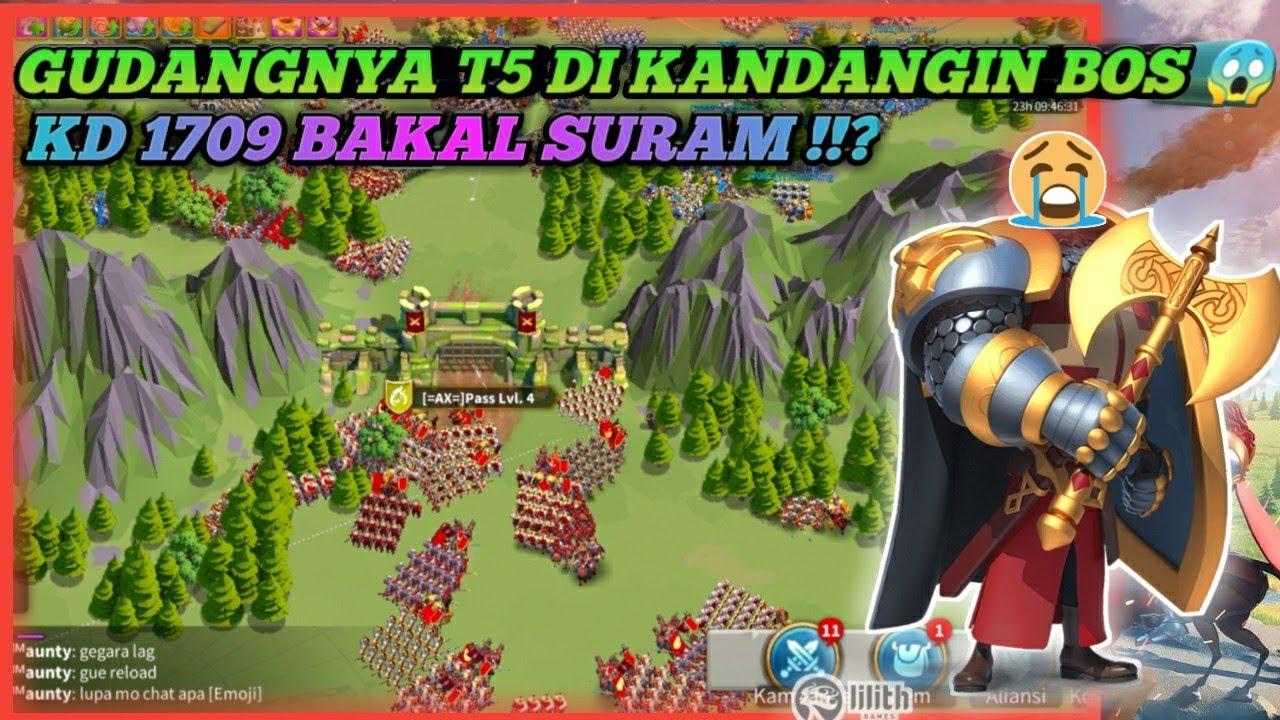 GUDANG NYA T5 DI KANDANGIN BOS 😱 #1709 BAKAL SURAM !!! ? Rise Of Kingdom Indonesia