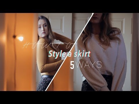 How to Style a Skirt 5 Ways!