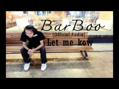 "Bar Boo -"" Let me know [Official Audio]"