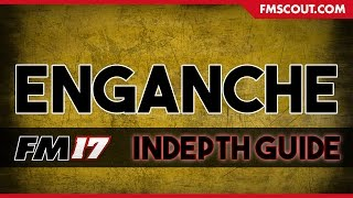 Football Manager 2017 | Enganche | In-depth Guide