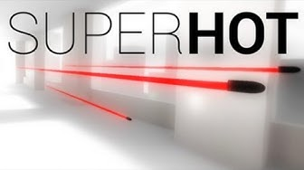 SuperHOT | MUST PLAY!!