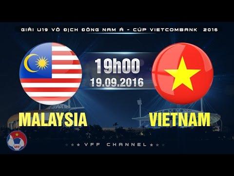 MALAYSIA VS VIETNAM – U19 ĐNÁ CÚP VIETCOMBANK 2016 | FULL
