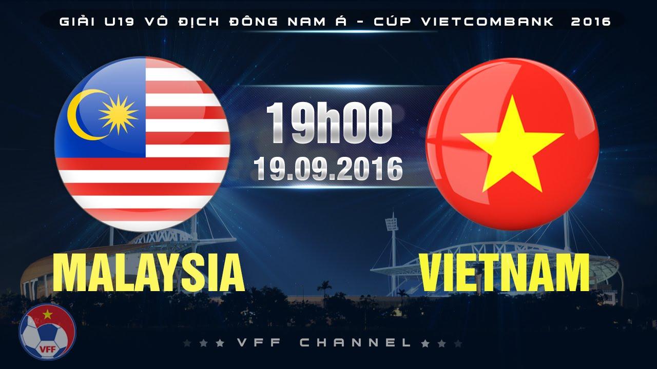 Xem lại: U19 Malaysia vs U19 Việt Nam