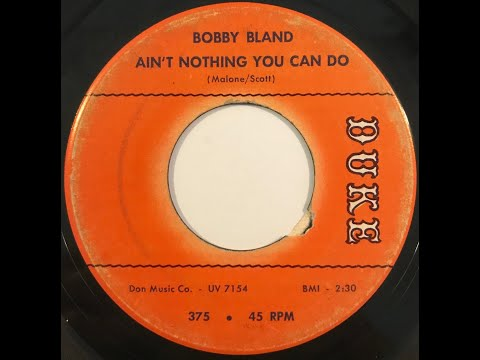 """Bobby Bland """"Ain't Nothing You Can Do"""" from 1964 on DUKE #375"""