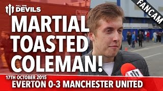 Martial Toasted Coleman! Everton 0-3 Manchester United | FANCAM