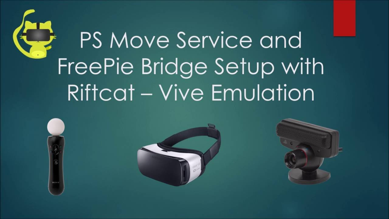 PS Move Service and FreePie Bridge Setup with Riftcat - DIY Vive