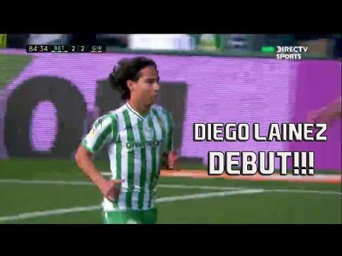 El DIA DEL DEBUT: DIEGO LAINEZ VS GIRONA | HD 720p | LA LIGA | 19/01/19
