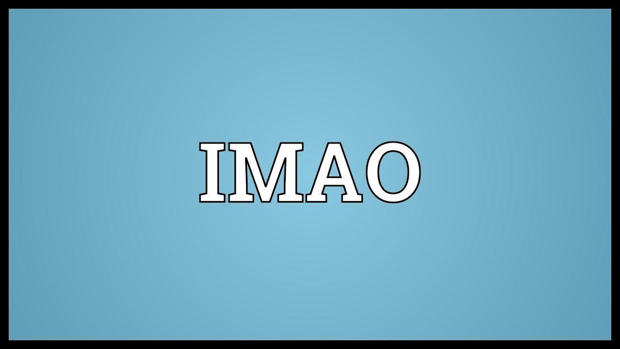 imao meaning youtube