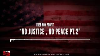 Free Non Profit Beat - No Justice , No Peace Pt. 2 (Prcod. By: @KingDrumdummie)