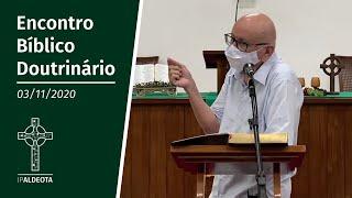 Encontro Bíblico Doutrinário - 03.11.2020 - Rev. Edenildo Fonteles - Apocalipse 17