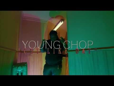 Young Chop ''Cut Like Dat'' (Official Music Video)