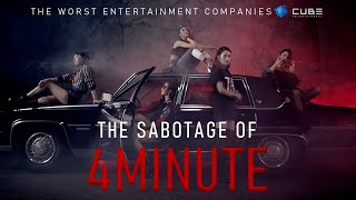 The Worst Entertainment Companies: Cube Enterainment (The Sabotage Of 4Minute)