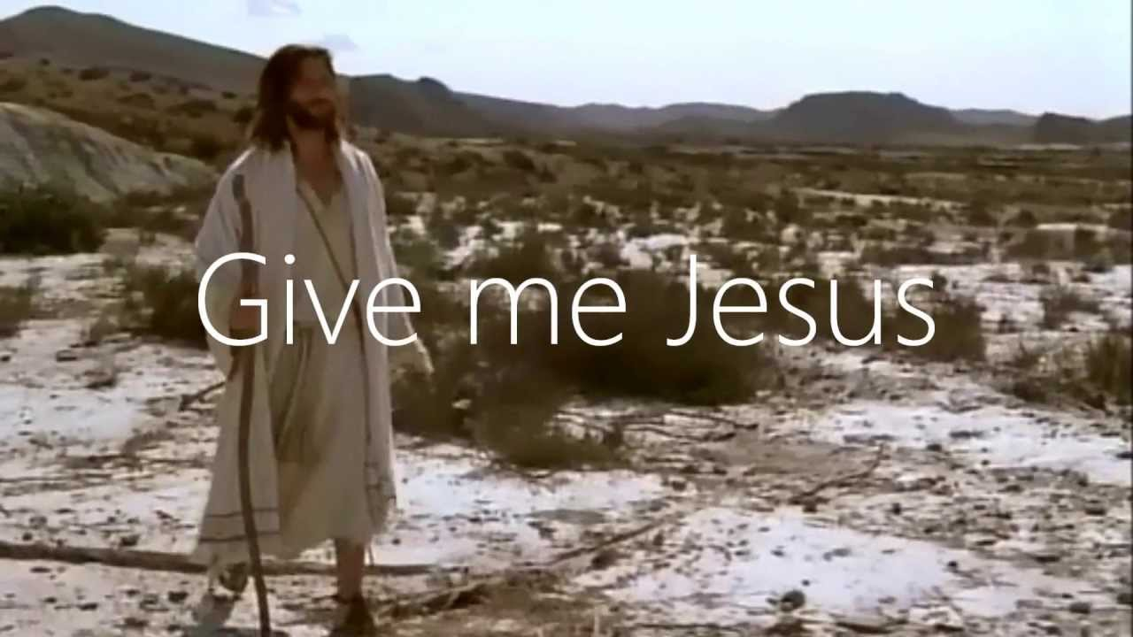 Download Give Me Jesus - Lyric Video