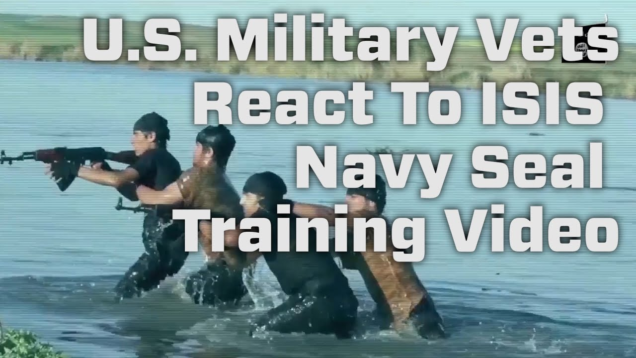 Military Vets React To ISIS Navy Seal Training Video - YouTube