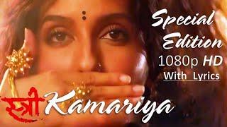 Kamariya | 1080p FHD Video With Lyrics | STREE | Nora Fatehi | Rajkummar |Aastha G, Divya