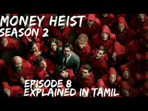 Download MONEY HEIST   SEASON 2   EPISODE 8   EXPLAINED IN TAMIL...