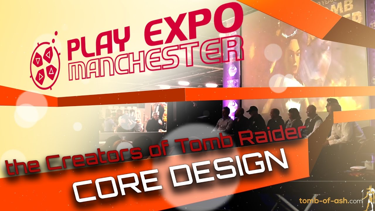 Tomb Raider 20th Anniversary Panel at PLAY Expo 2016 | Core Design – the  Creators of an Icon