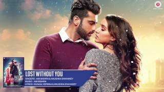 Lost Without You | Half Girlfriend | Zee Music Company