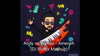 Andy vs Aghasi - Ameneh DJ Blutex Mashup