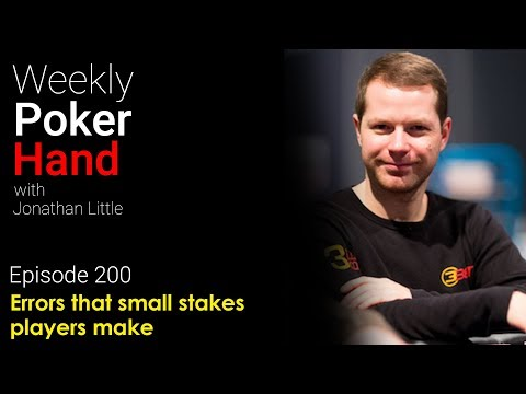 Weekly Poker Hand, Episode 200: Errors that small stakes players make