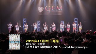 GEM / GEM Live Mixture 2015 〜2nd Anniversary〜 WEB SPOT