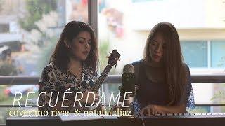 Recuérdame (Cover Mo Rivas & Natalia Díaz)