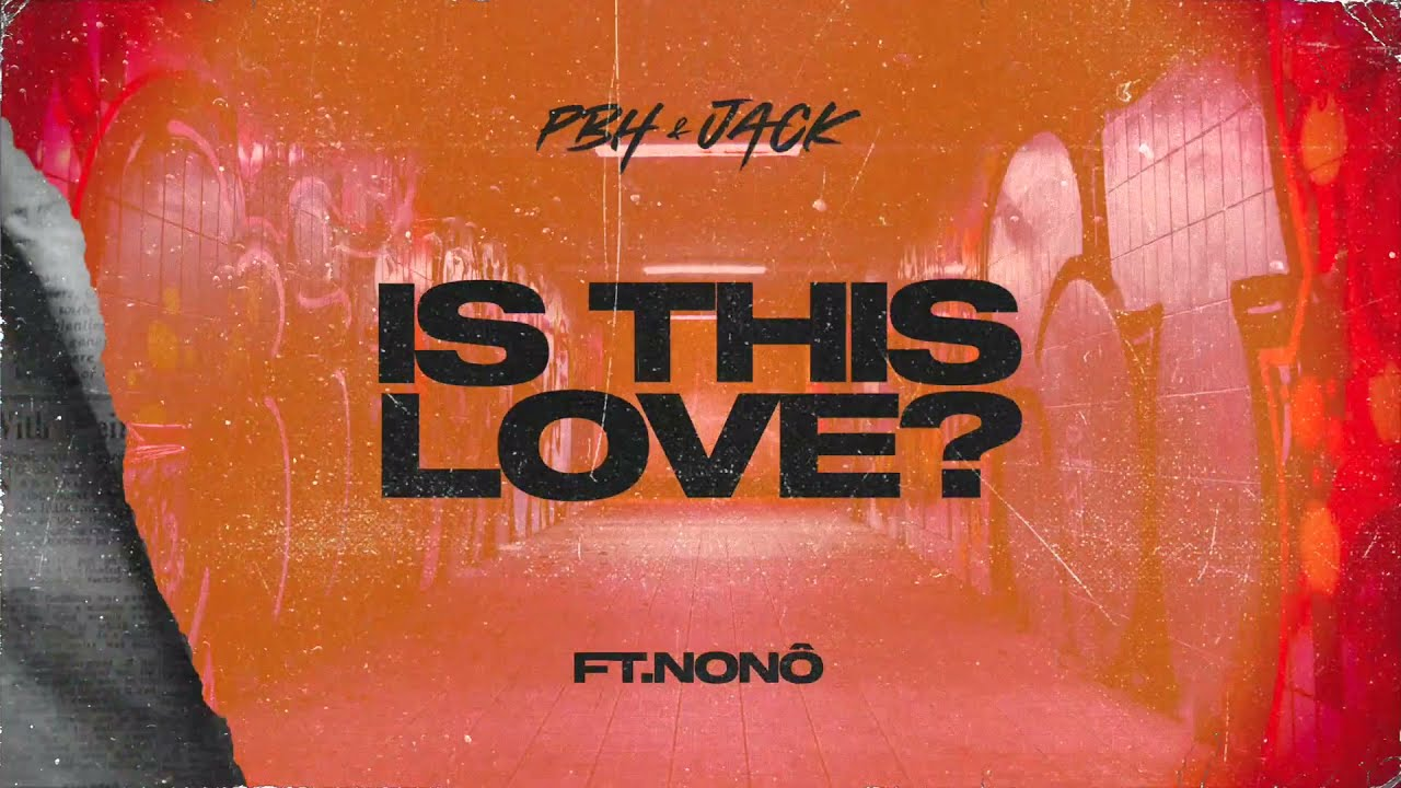 PBH & JACK ft. Nonô - Is This Love (Official Lyric Video)