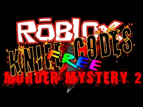 Full Download] Roblox Murder Mystery 2 5 Freeee Knife Codes