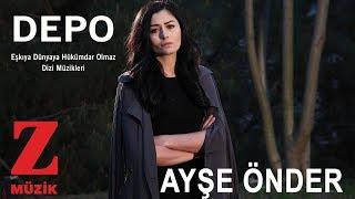 Ayşe Önder - Depo [ Eşkıya Dünyaya Hükümdar Olmaz © 2018 Z Müzik ]
