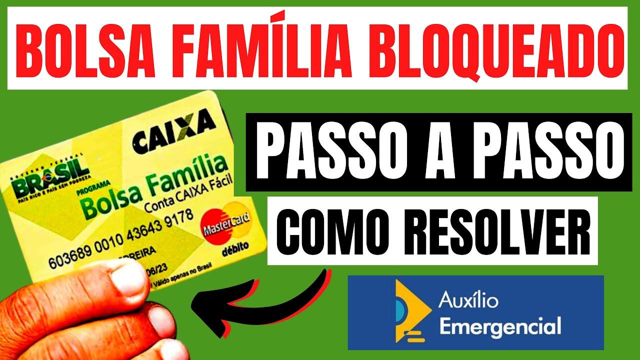 AUXÍLIO EMERGENCIAL BOLSA FAMILIA BLOQUEADO/CANCELADO: COMO RESOLVER PASSO A PASSO