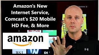 CCT #113 - Amazon's New Internet Service, Comcast's $20 Mobile HD Fee, & More