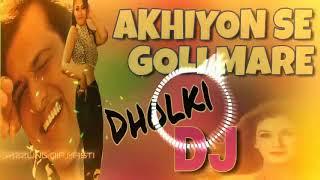 Akhiyon Se Goli Mare | Dj remix Song
