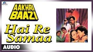 Aakhri Baazi : Hai Re Samaa Full Audio Song | Govinda, Mandakini, Shatrughan Sinha |