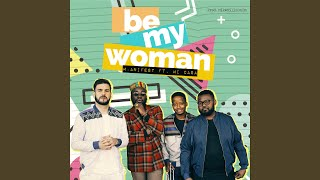 Be My Woman (feat. Mi Casa)
