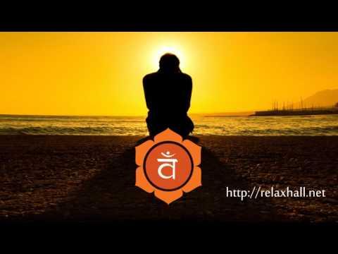 Musica para Atingir os Objetivos 417 hz Chakra Sacro Svadhisthana