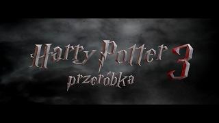Harry Potter 3 - przeróbka TRAILER