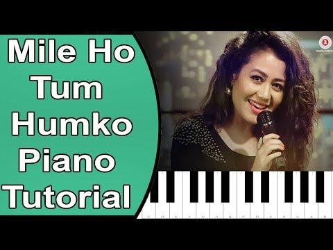 Mile Ho Tum | Neha Kakkar | Tony Kakkar | Piano Tutorial With Lyrics And Notes