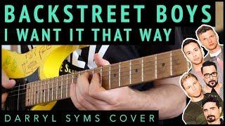 Baixar Backstreet Boys - I Want It That Way | Darryl Syms Guitar Cover