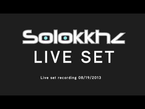 Solokkhz - Live set recording 08/19/2013 [ Free Download ]