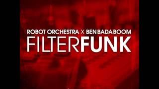 Ben Bada Boom X Robot Orchestra - FilterFunk