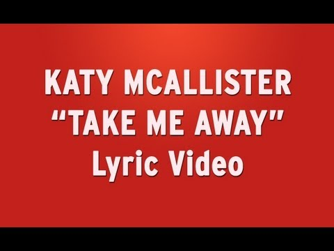 "Katy McAllister - ""Take Me Away"" Lyric Video (New Original Song)"