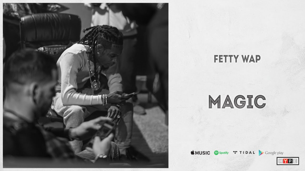 "Fetty Wap – ""Magic"""