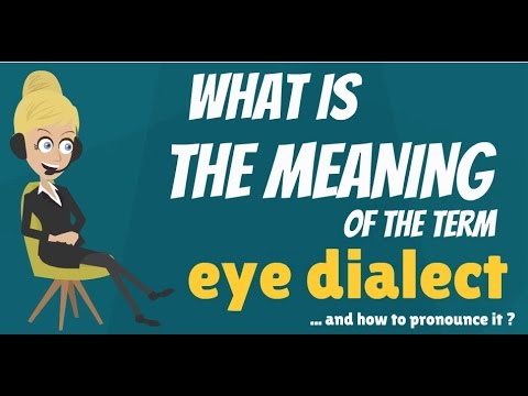 What Does EYE DIALECT Mean? EYE DIALECT Meaning, Definition U0026 Explanation