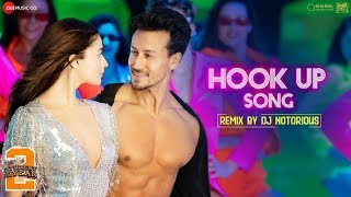 Hook Up Song Remix by DJ Notorious | Student Of The Year 2 | Tiger Shroff & Alia