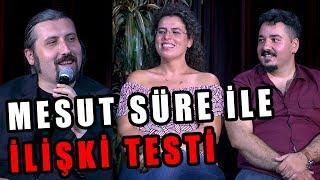 Tahsildaroğlu'nun Sunduğu Mesut Süre İle İlişki Testi | Konuklar: Pelin Akarı & Ozan Fidan