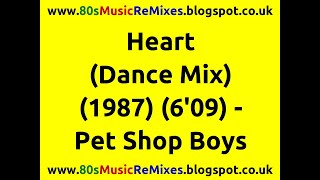 Heart (Dance Mix) - Pet Shop Boys | 80s Club Music | 80s Club Mixes | 80s Dance Music | 80s Pop Hits