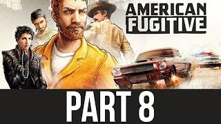PLOT TWIST - AMERICAN FUGITIVE Gameplay Walkthrough Part 8