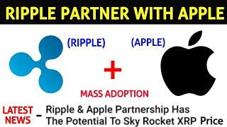 Ripple (xrp) partnership with apple | Real news ?